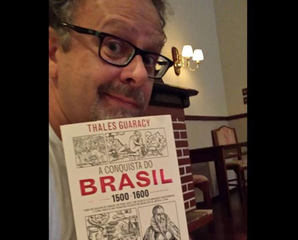 """Spoiler: o jornalista Thales Guaracy conta o final de seu próprio livro, """"A Conquista doBrasil"""""""