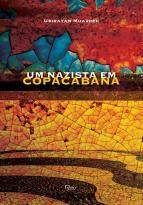 Um Nazista em Copacabana, Editora Rocco, 352 págs. R$ 38,00